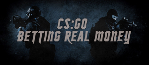 CSGO Betting With Real Money